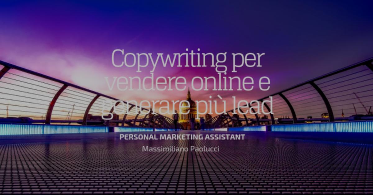 Copywriting per vendere online e generare più lead